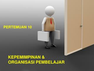KEPEMIMPINAN & ORGANISASI  P EMBELAJAR
