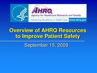 Overview of AHRQ Resources to Improve Patient Safety