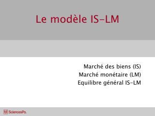Le modèle IS-LM