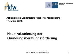 Arbeitskreis Dienstleister der IHK Magdeburg 18. März 2008  Neustrukturierung der