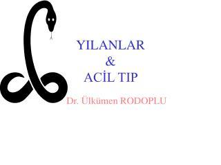 YILANLAR  & ACİL TIP