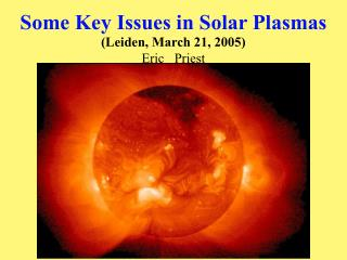 Some Key Issues in Solar Plasmas