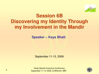 Session 6B Discovering my Identity Through my Involvement in the Mandir