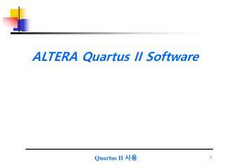 ALTERA Quartus II Software