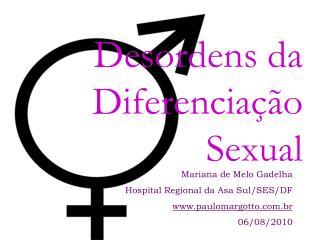 Mariana de Melo Gadelha Hospital Regional da Asa Sul/SES/DF paulomargotto.br 06/08/2010
