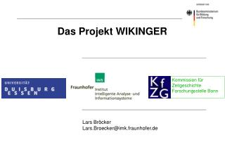 Das Projekt WIKINGER