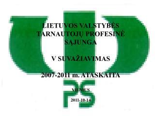 Lietuvos valstybės tarnautojų profesinės sąjungos tikslai: