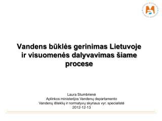 Vandens būklės gerinimas Lietuvoje ir visuomenės dalyvavimas šiame procese