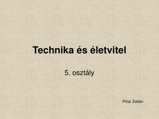 Technika és életvitel