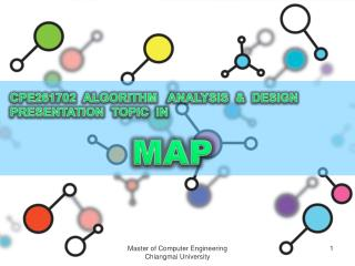CPE261702  ALGORITHM   ANALYSIS  &  DESIGN PRESENTATION  TOPIC   IN MAP