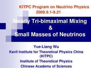 Nearly Tri-bimaximal Mixing                          &    Small Masses of Neutrinos