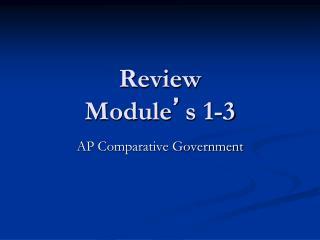 Review  Module ' s 1-3