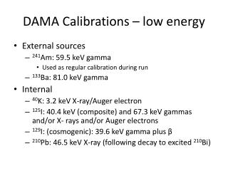 DAMA Calibrations – low energy