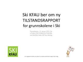 Ski KFAU ber om ny  TILSTANDSRAPPORT  for grunnskolene i Ski