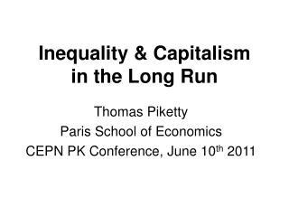 Inequality & Capitalism        in the Long Run