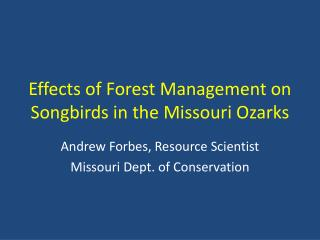 Effects of Forest Management on Songbirds in the Missouri Ozarks