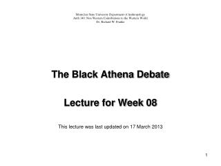 The Black Athena Debate Lecture for Week 08 This lecture was last updated on 17 March 2013