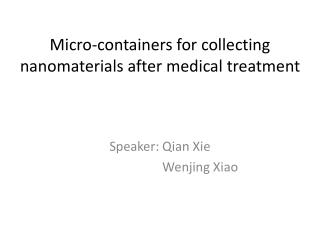 Micro-containers for collecting nanomaterials after medical treatment