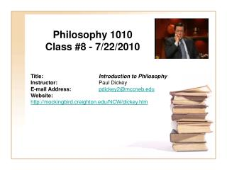 Philosophy 1010 Class #8 - 7/22/2010