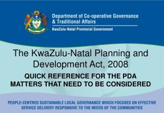 The KwaZulu-Natal Planning and Development Act, 2008 QUICK REFERENCE for the pdA