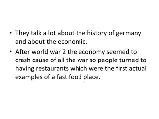 They talk a lot about the history of  germany  and about the economic.