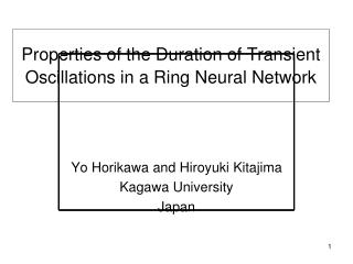 Properties of the Duration of Transient Oscillations in a Ring Neural Network
