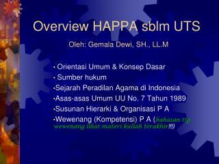 Overview HAPPA sblm UTS Oleh: Gemala Dewi, SH., LL.M