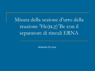 Misura della sezione d�urto della reazione  3 He( a,g ) 7 Be con il separatore di rinculi ERNA
