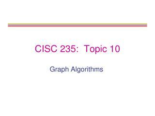 CISC 235:  Topic 10