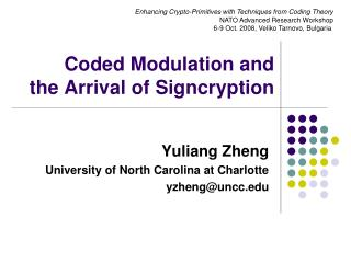 Coded Modulation and  the Arrival of Signcryption