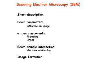 Short description Beam parameters influence on image e -  gun components filaments lenses