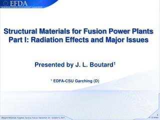 Structural Materials for Fusion Power Plants  Part I: Radiation Effects and Major Issues