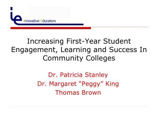 Increasing First-Year Student Engagement, Learning and Success In Community Colleges