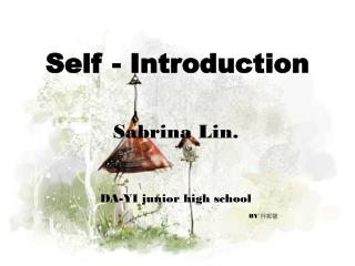 Self - Introduction