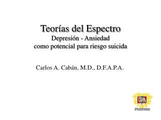 Teorías del Espectro Depresión - Ansiedad  como potencial para riesgo suicida