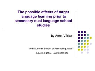 The possible effects of target language learning prior to secondary dual language school studies