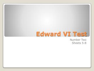 Edward VI Test