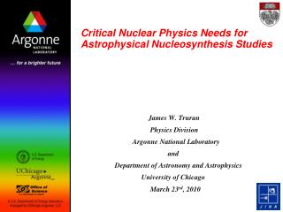 Critical Nuclear Physics Needs for Astrophysical Nucleosynthesis Studies
