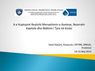 Sami Hasani, K ryesues i D FTRR , ZRRU K, Prishtinë 14-15 Maj 2013