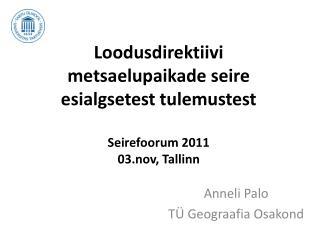 Loodusdirektiivi metsaelupaikade seire esialgsetest tulemustest Seirefoorum 2011 03.nov, Tallinn