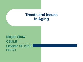 Trends and Issues in Aging