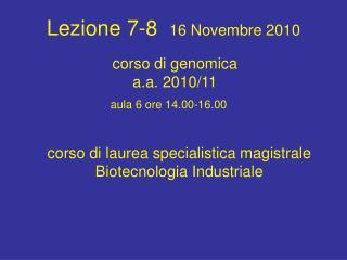 Lezione 7-8   16 Novembre 2010