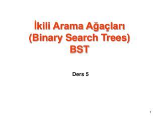 İkili Arama Ağaçları (Binary Search Trees) BST
