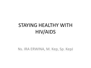 STAYING HEALTHY WITH HIV/AIDS