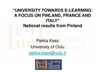 Pekka Kess University of Oulu pekka.kess@oulu.fi