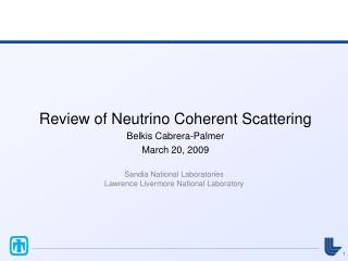 Review of Neutrino Coherent Scattering  Belkis Cabrera-Palmer March 20, 2009