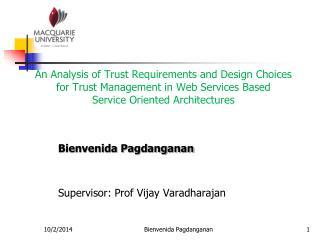 Bienvenida Pagdanganan Supervisor: Prof Vijay Varadharajan