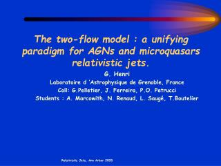 The two-flow model : a unifying paradigm for AGNs and microquasars relativistic jets.