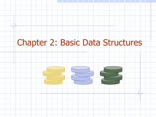 Chapter 2: Basic Data Structures