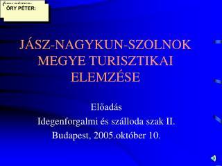 JÁSZ-NAGYKUN-SZOLNOK MEGYE TURISZTIKAI ELEMZÉSE